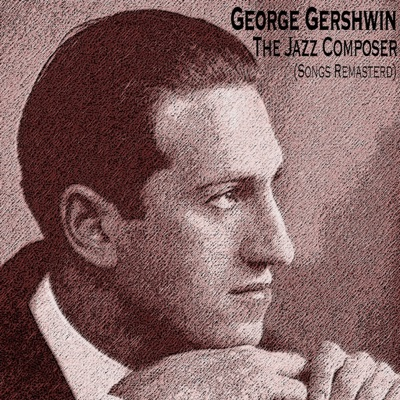 The Jazz Composer (Songs Remasterd) - George Gershwin