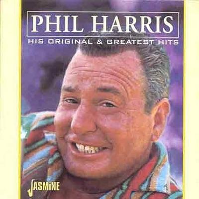 Phil Harris - His Original & Greatest Hits - Phil Harris