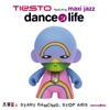 Dance 4 Life (Feauring Maxi Jazz), Tiësto