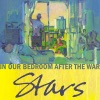 Buy In Our Bedroom After the War by Stars on iTunes (另類音樂)