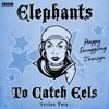 Awards Elephants To Catch Eels Episode 1 Series 2