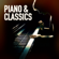 The Piano Classic Players - Piano & Classics (Famous Songs and Music Pieces Played on the Piano)