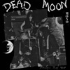 Strange Pray Tell, Dead Moon