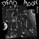 Dead Moon - Fire in the Western World