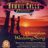 Hawaii Calls - Hawaiian Wedding Song (Ke Kali Nei Au)