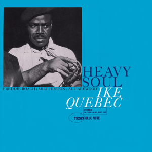 Ike Quebec - Heavy Soul (The Rudy Van Gelder Edition Remastered)