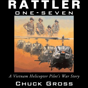 Rattler One-Seven: A Vietnam Helicopter Pilot's War Story: North Texas Military Biography and Memoir Series (Unabridged) - Chuck Gross audiobook, mp3