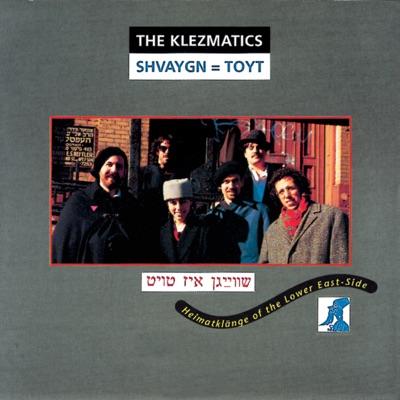 Shvaygn = Toyt - The Klezmatics