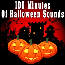 100 Minutes of Halloween Sounds by Halloween Sounds on Apple Music