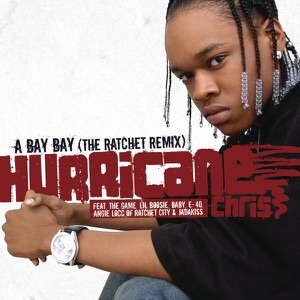 A Bay Bay (The Ratchet Remix) [Radio Edit] [feat. The Game, Lil Boosie, Baby, E-40, Angie Locc & Jadakiss] - Single Mp3 Download