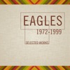 Selected Works 1972-1999, Eagles