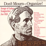 Don't Mourn-Organize! - Songs of Labor Songwriter Joe Hill