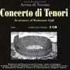 Concerto di Tenori, Arena di Verona Chorus, Anton Guadagno & Arena di Verona Orchestra