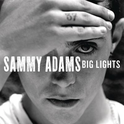 Big Lights - Single - Sammy Adams