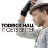 It Gets Better - Single, Todrick Hall