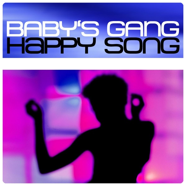 Baby's Gang mit Happy Song