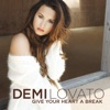 Give Your Heart a Break - EP, Demi Lovato