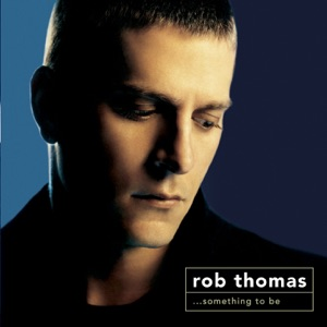 "Rob Thomas - Lonely No More (Clear Channel ""Stripped"" Mix)"