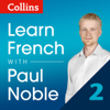 Paul Noble - Collins French with Paul Noble - Learn French the Natural Way, Part 2  artwork