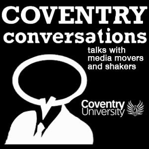 Coventry Conversations - Media Talks