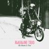 Alkaline Trio - Only Love