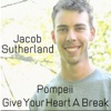 Pompeii / Give Your Heart a Break - Single, Jacob Sutherland
