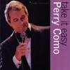 Take It Easy, Perry Como
