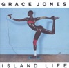 Island Life, Grace Jones