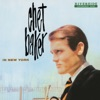 In New York (Remastered), Chet Baker