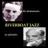 Riverboat Jazz, Al Jolson & Bix Beiderbecke