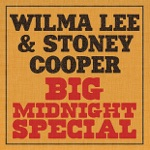 Wilma Lee & Stoney Cooper - There's a Big Wheel