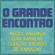 Geraldo Azevedo, Alceu Valença, Elba Ramalho & Zé Ramalho - O Grande Encontro