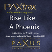 Paxtrax Professional Backing Tracks: Rise Like a Phoenix (As Performed by Conchita Wurst) [G Minor for Female Singers] [Karaoke]