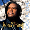 Easy To Love - Maxi Priest