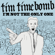 I'm Not the Only One - Tim Timebomb
