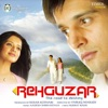 Rehguzar the Road to Destiny Original Motion Picture Soundtrack