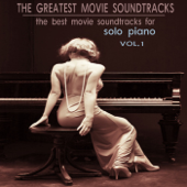 The Greatest Movie Soundtracks, Vol. 1 (The Best Movie Theme Hits for Solo Piano)