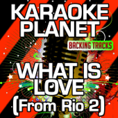 What Is Love (Karaoke Version with Background Vocals) [From