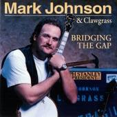 Mark Johnson & Clawgrass - Old Joe Clark