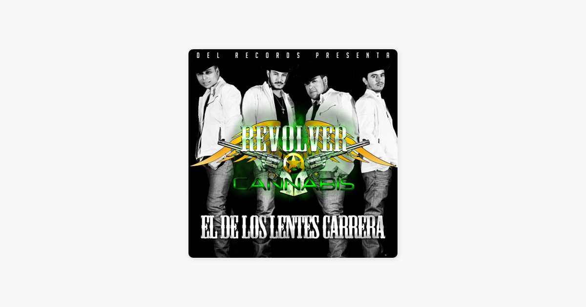 4a3f7b55f6  El de los Lentes Carrera - Single de Revolver Cannabis en Apple Music