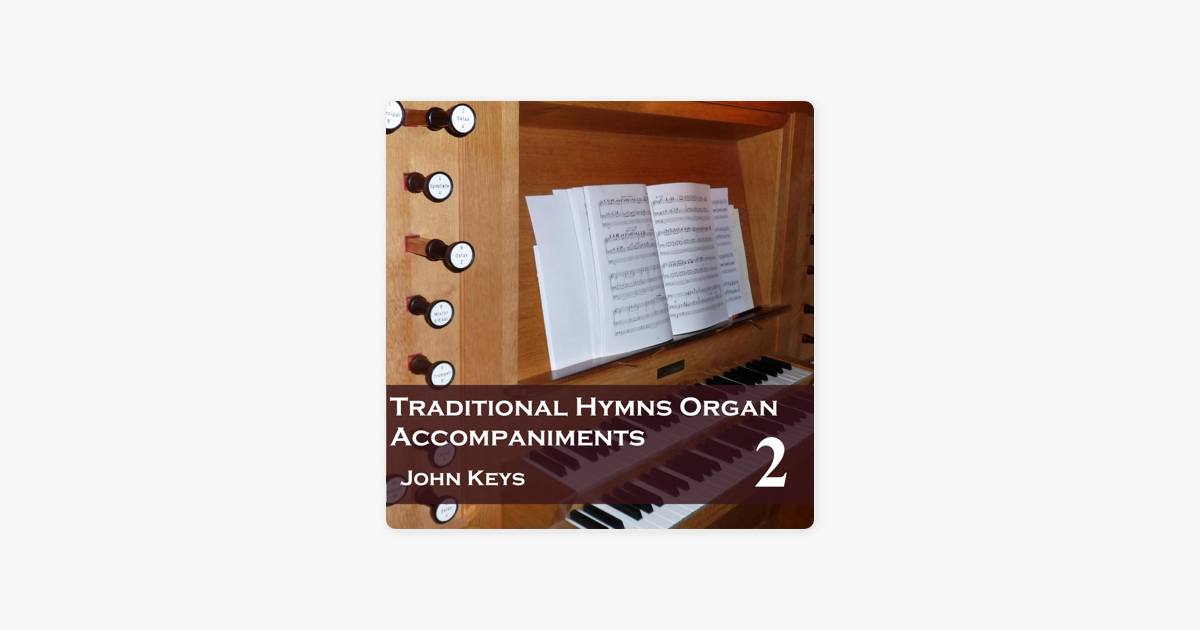 ‎Traditional Hymns, Vol  2 (Organ Accompaniments) by John Keys