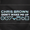 Chris Brown - Don't Wake Me Up portada