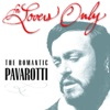 For Lovers Only - The Romantic Pavarotti, Luciano Pavarotti