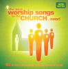 The Best Worship Songs For The Church… Ever! - Various Artists