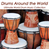 Drums Around the World: African, Oriental Taiko, Caribbean and Native American Music, Ultimate World Drum Music Collection - Drums World Collective