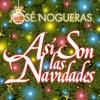 Así Son las Navidades, José Nogueras