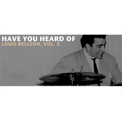Have You Heard of Louis Bellson, Vol. 2 - Louie Bellson