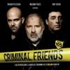 Criminal Friends