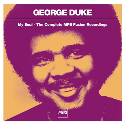 My Soul - The Complete Mps Fusion Recordings - George Duke
