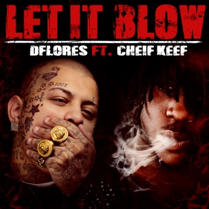 Let It Blow (feat. Chief Keef) - Single Mp3 Download